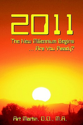 Image for 2011 The New Millennium Begins: Messages for the Present and Predictions and Prophecies for the Future