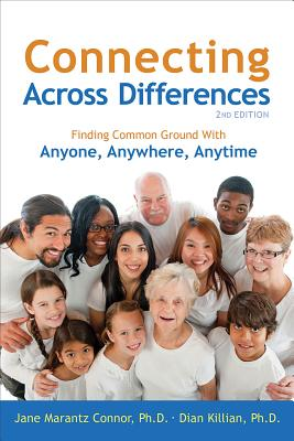Image for Connecting Across Differences: Finding Common Ground with Anyone, Anywhere, Anytime