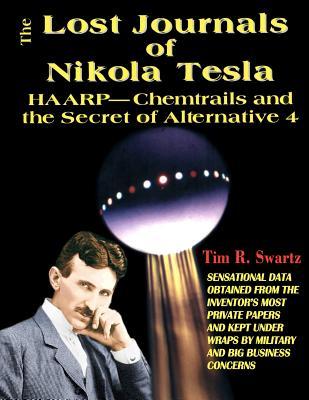 Image for Lost Journals of Nikola Tesla: Haarp - Chemtrails and Secrets of Alternative 4