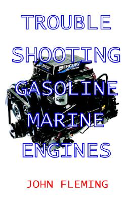 Trouble Shooting Gasoline Marine Engines, Fleming, John