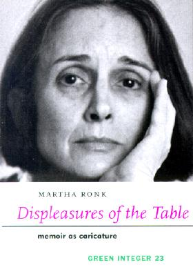 Displeasures of the Table (Green Integer), Ronk, Martha