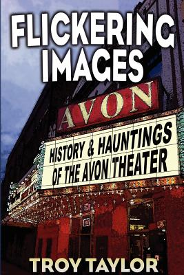 Image for Flickering Images: The History & Hauntings of the Avon Theatre (Haunted Decatur)