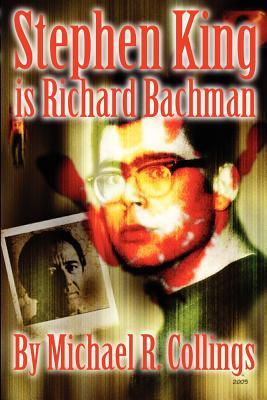 Stephen King is Richard Bachman, Stephen King; Michael R. Collings