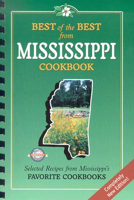 Image for Best of the Best from Mississippi Cookbook: Selected Recipes from Mississippi's Favorite Cookbooks (Best of the Best State Cookbooks)