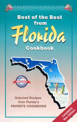Image for Best of the Best from Florida Cookbook: Selected Recipes from Florida's Favorite Cookbooks (Best of the Best State Cookbook Series)