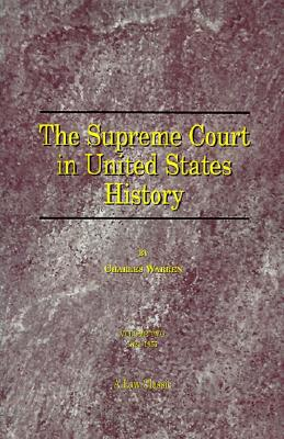 The Supreme Court in United States History, Vol. 2: 1821-1855, Charles Warren (Author)