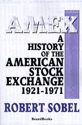 AMEX: A History of the American Stock Exchange, Sobel, Robert