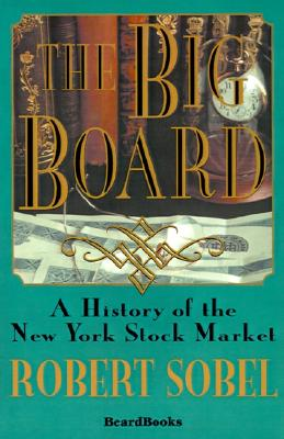 Image for The Big Board: A History of the New York Stock Market