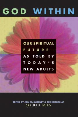 Image for God Within:  Our Spiritual Future--As Told by Today's New Adults