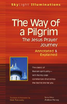 Way of a Pilgrim : Annotated & Explained, GLEB POKROVSKY