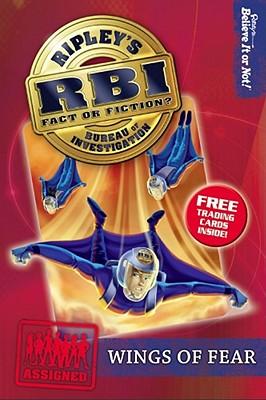 Wings Of Fear (Ripley RBI, No. 5), Ripley's Believe It Or Not!