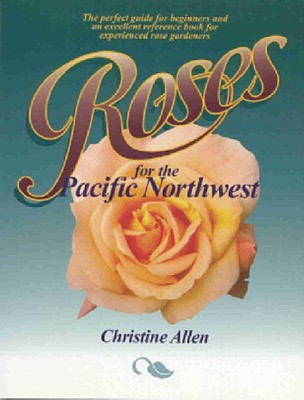Roses for the Pacific Northwest, Allen, Christine