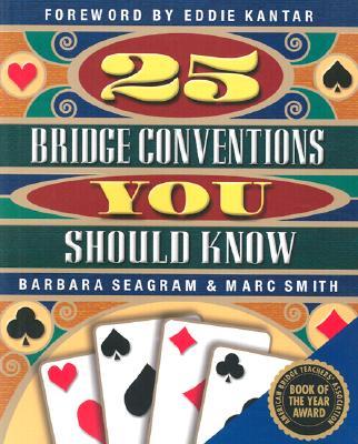 25 Bridge Conventions You Should Know, Seagram, Barbara; Smith, Marc; Kantar, Eddie