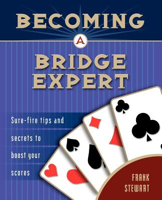 Image for Becoming a Bridge Expert: Sure-fire Tips and Secrets to Boost Your Scores