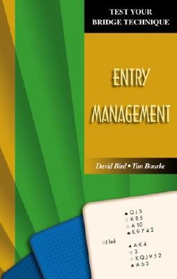 Entry Management (Test Your Bridge Technique), Bird, David; Bourke, Tim
