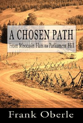 Image for A Chosen Path: From Mocassin Flats to Parliament Hill