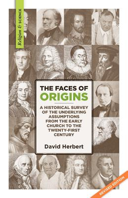 The Faces of Origins: A Historical Survey of the Underlying Assumptions from the Early Church to the Twenty-First Century, Herbert, David