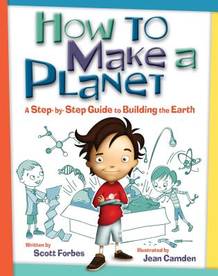 How to Make a Planet: A Step-by-Step Guide to Building the Earth, Forbes, Scott