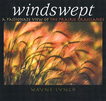 Image for Windswept: A Passionate View of the Prairie Grasslands