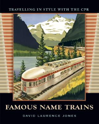 Image for Famous Name Trains: Travelling in Style with the CPR