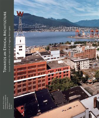 Image for Towards an Ethical Architecture: Issues Within the Work of Gregory Henriquez
