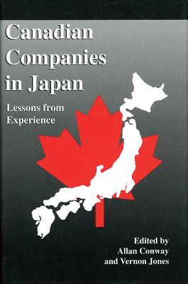 Canadian Companies in Japan: Lessons from Experience