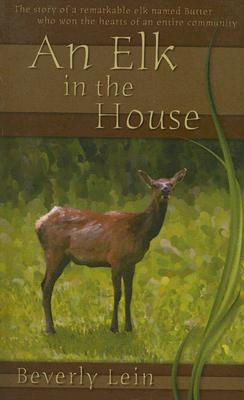 An Elk in the House, Lein, Beverly