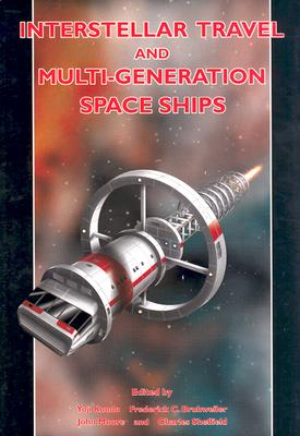 Interstellar Travel & Multi-Generational Space Ships: Apogee Books Space Series 34, Kondo, Yoji ; Bruhweiler, Frederick; Moore, John & Sheffield, Charles