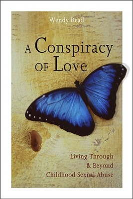 Image for A Conspiracy of Love: Living Through and Beyond Childhood Sexual Abuse