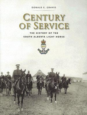Image for Century Of Service: The History Of The South Alberta Light Horse