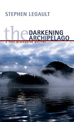 The Darkening Archipelago, Legault, Stephen