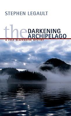 The Darkening Archipelago, Legault, Stephen