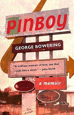 Pinboy: A Memoir, Bowering, George