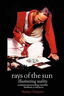Rays of the Sun [paperback], Chögyam, Ngakpa