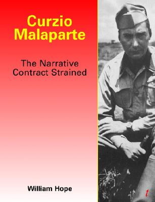 Curzio Malaparte: The Narrative Contract Strained [Paperback], William Hope (Author)