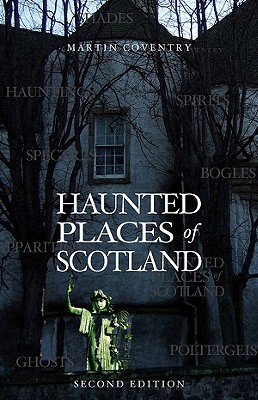 Haunted Places of Scotland, Martin Coventry