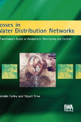 Losses in Water Distribution Networks, farley, malcolm (author) ; trow, stuart (author)