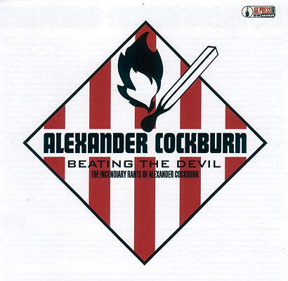 Beating the Devil: The Incendiary Rants of Alexander Cockburn (AK Press Audio), Cockburn, Alexander
