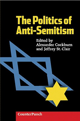 POLITICS OF ANTI-SEMITISM, ALEXANDER COCKBURN