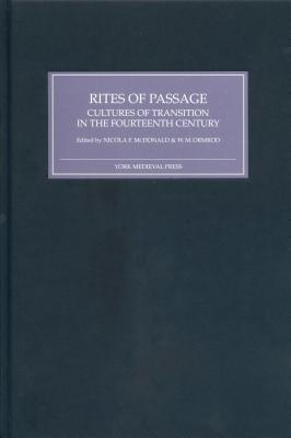 Image for Rites of Passage: Cultures of Transition in the Fourteenth Century