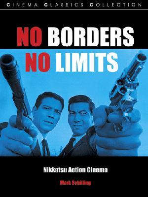 No Borders, No Limits: Nikkatsu Action Cinema, Mark Schilling