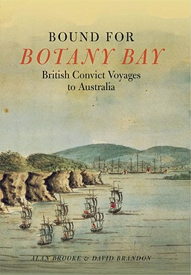 Image for Bound for Botany Bay: British Convict Voyages to Australia