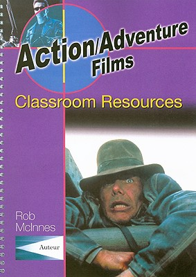 Image for Action/Adventure Films: Classroom Resources (Teacher's Guides and Classroom Resources)