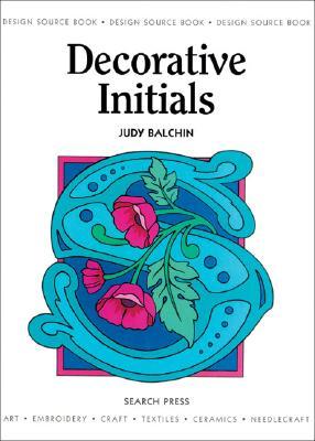 Decorative Initials (Design Source Books), Balchin, Judy