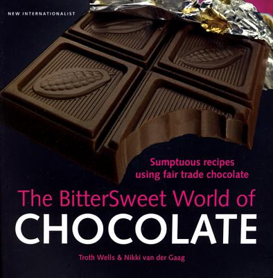 Image for The Bittersweet World of Chocolate: Sumptuous recipes using fair trade chocolate