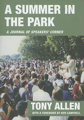Image for A Summer In The Park: A Journal Of Speakers' Corner
