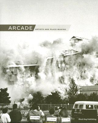 Image for Arcade: Artists And Place-Making