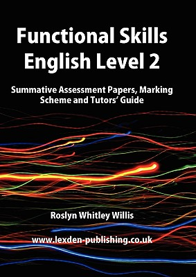 Image for Functional Skills English Level 2: Summative Assessment Papers, Marking Scheme and Tutors' Guide