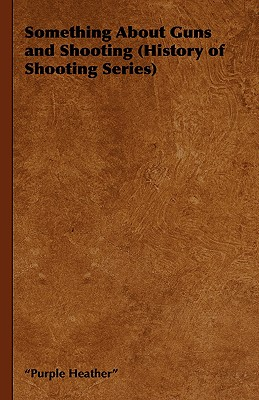 Something about Guns and Shooting (History of Shooting Series), Purple Heather