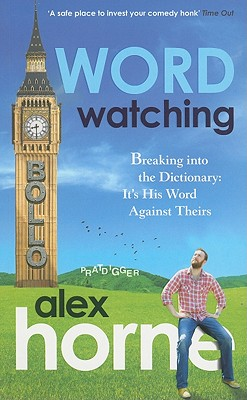 Wordwatching: How to Break into the Dictionary, Alex Horne